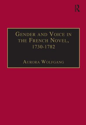 Gender and Voice in the French Novel, 1730–1782: 1st Edition (Hardback) book cover