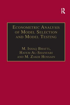 Econometric Analysis of Model Selection and Model Testing: 1st Edition (Hardback) book cover