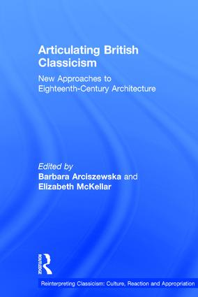 Articulating British Classicism: New Approaches to Eighteenth-Century Architecture, 1st Edition (Hardback) book cover