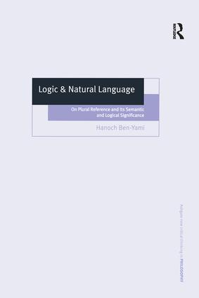 Logic & Natural Language: On Plural Reference and Its Semantic and Logical Significance, 1st Edition (Hardback) book cover