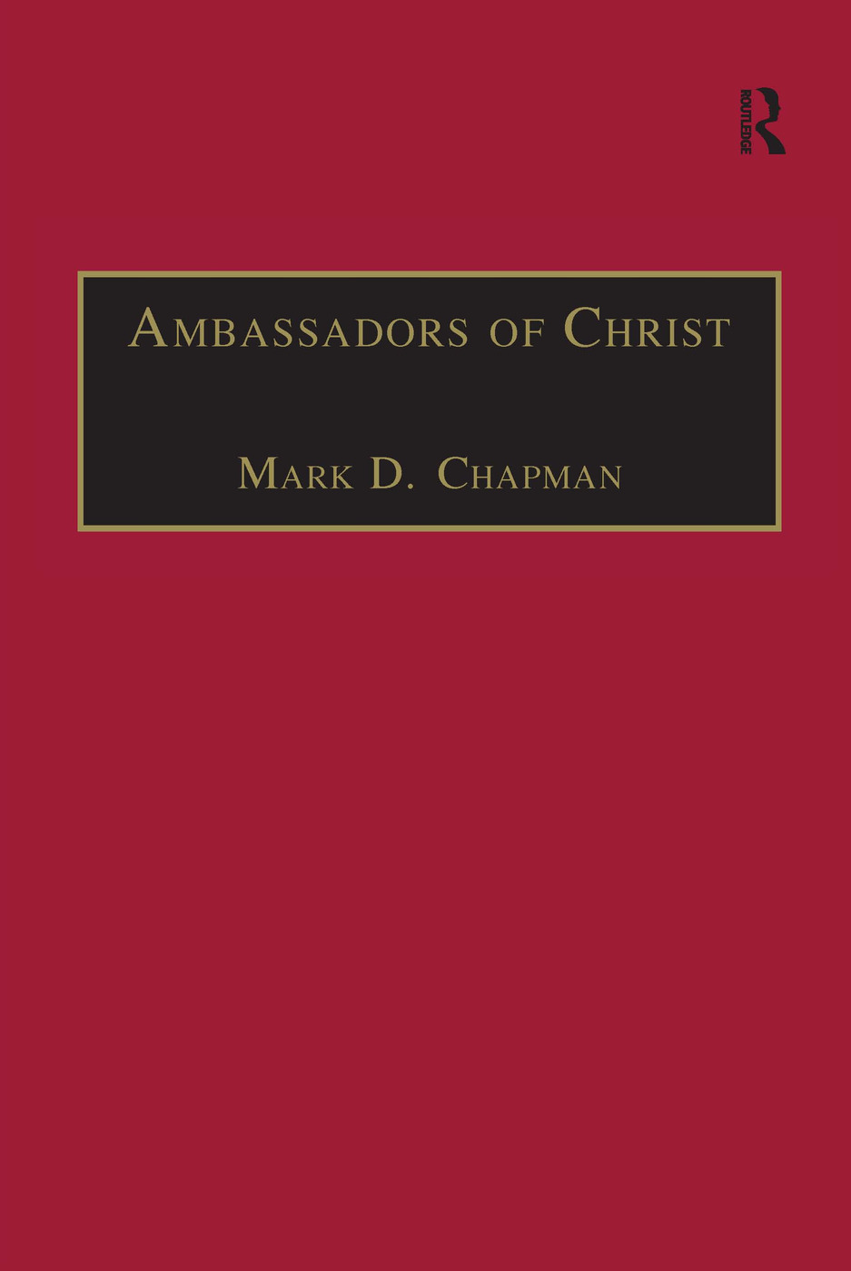 Ambassadors of Christ: Commemorating 150 Years of Theological Education in Cuddesdon 1854–2004, 1st Edition (Hardback) book cover