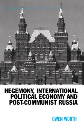 Hegemony, International Political Economy and Post-Communist Russia book cover