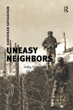 Uneasy Neighbors: India, Pakistan and US Foreign Policy, 1st Edition (e-Book) book cover