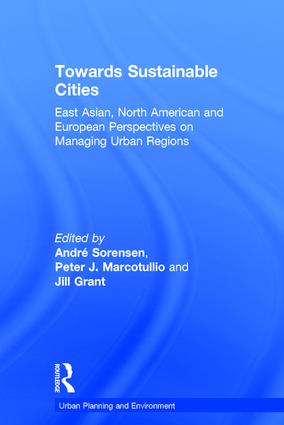 Towards Sustainable Cities: East Asian, North American and European Perspectives on Managing Urban Regions book cover