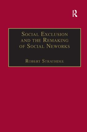 Social Exclusion and the Remaking of Social Networks: 1st Edition (Hardback) book cover