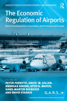 The Economic Regulation of Airports: Recent Developments in Australasia, North America and Europe (Hardback) book cover