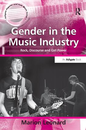 Gender in the Music Industry: Rock, Discourse and Girl Power, 1st Edition (Paperback) book cover