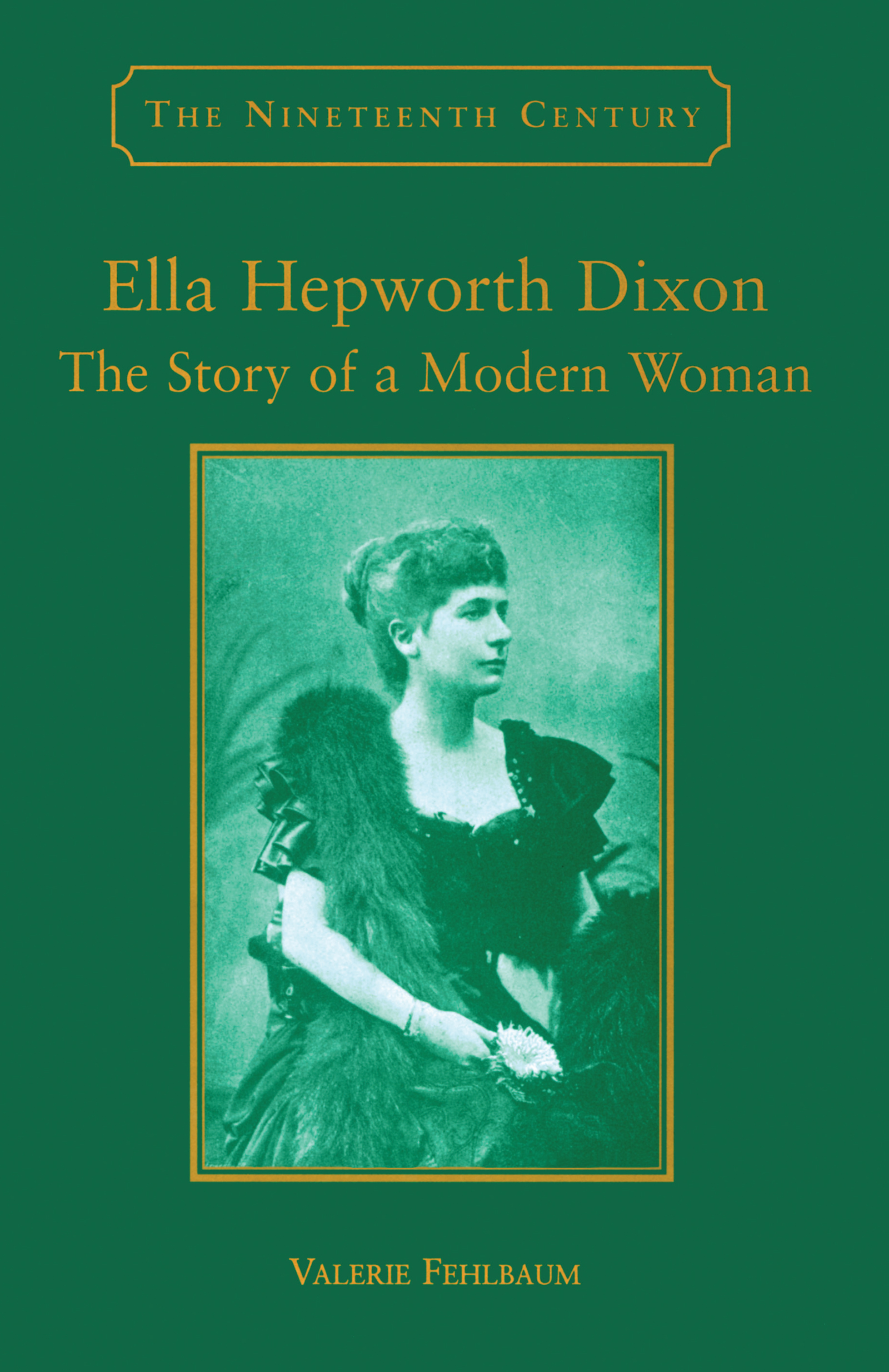 Ella Hepworth Dixon: The Story of a Modern Woman, 1st Edition (Hardback) book cover