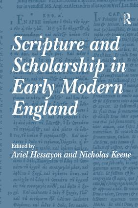 Scripture and Scholarship in Early Modern England: 1st Edition (Hardback) book cover