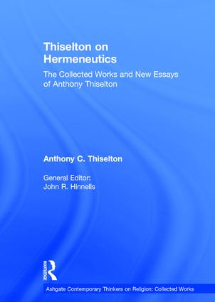 Thiselton on Hermeneutics: The Collected Works and New Essays of Anthony Thiselton book cover