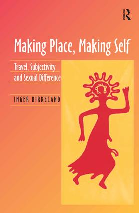 Making Place, Making Self: Travel, Subjectivity and Sexual Difference book cover