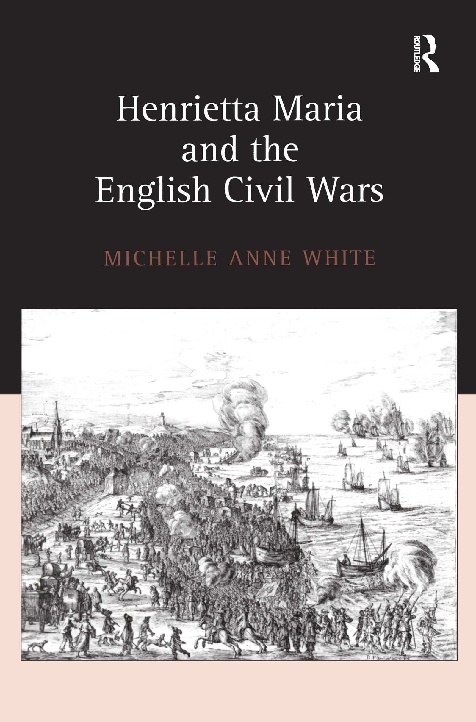 Henrietta Maria and the English Civil Wars: 1st Edition (Hardback) book cover
