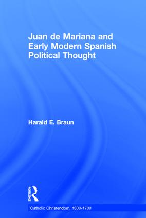 Juan de Mariana and Early Modern Spanish Political Thought: 1st Edition (Hardback) book cover
