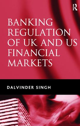 Banking Regulation of UK and US Financial Markets: 1st Edition (Hardback) book cover