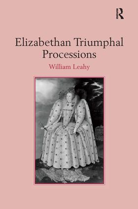 Elizabethan Triumphal Processions: 1st Edition (Hardback) book cover