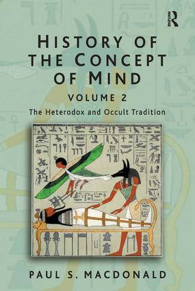 History of the Concept of Mind: Volume 2: The Heterodox and Occult Tradition book cover