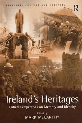 Ireland's Heritages: Critical Perspectives on Memory and Identity (Hardback) book cover