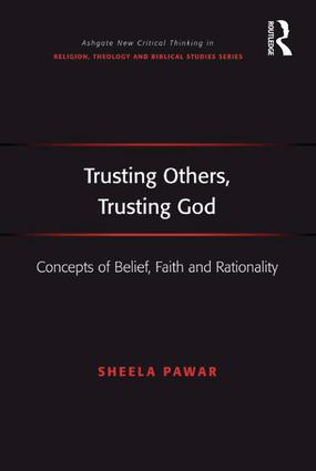 Trusting Others, Trusting God: Concepts of Belief, Faith and Rationality, 1st Edition (Hardback) book cover