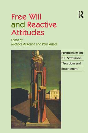 Free Will and Reactive Attitudes: Perspectives on P.F. Strawson's 'Freedom and Resentment', 1st Edition (Hardback) book cover
