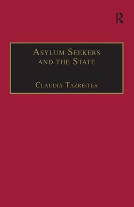 Asylum Seekers and the State: The Politics of Protection in a Security-Conscious World book cover