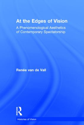 At the Edges of Vision: A Phenomenological Aesthetics of Contemporary Spectatorship, 1st Edition (Hardback) book cover