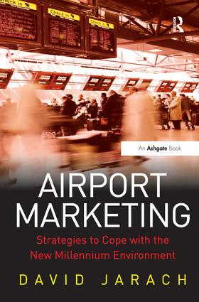 Airport Marketing: Strategies to Cope with the New Millennium Environment, 1st Edition (Paperback) book cover