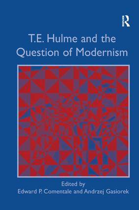 T.E. Hulme and the Question of Modernism: 1st Edition (Hardback) book cover