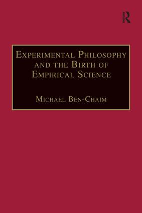 Experimental Philosophy and the Birth of Empirical Science