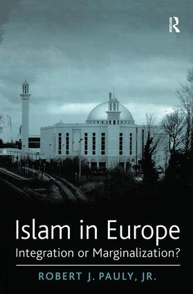 Islam in Europe: Integration or Marginalization?, 1st Edition (Hardback) book cover