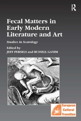 Fecal Matters in Early Modern Literature and Art: Studies in Scatology, 1st Edition (Paperback) book cover