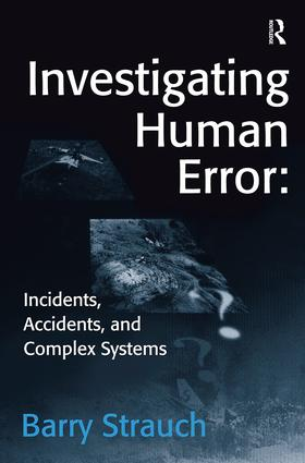 Investigating Human Error: Incidents, Accidents, and Complex Systems: 1st Edition (Paperback) book cover