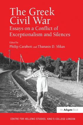 The Greek Civil War: Essays on a Conflict of Exceptionalism and Silences book cover