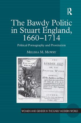 The Bawdy Politic in Stuart England, 1660–1714
