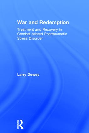 War and Redemption: Treatment and Recovery in Combat-related Posttraumatic Stress Disorder, 1st Edition (Hardback) book cover