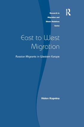 East to West Migration: Russian Migrants in Western Europe, 1st Edition (Hardback) book cover