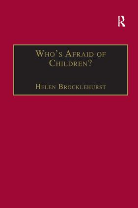Who's Afraid of Children?: Children, Conflict and International Relations, 1st Edition (Hardback) book cover