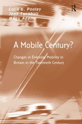 A Mobile Century?: Changes in Everyday Mobility in Britain in the Twentieth Century (Hardback) book cover