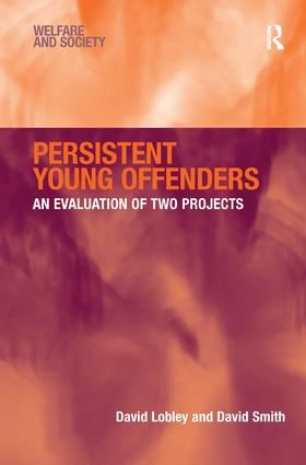 Persistent Young Offenders: An Evaluation of Two Projects, 1st Edition (Hardback) book cover
