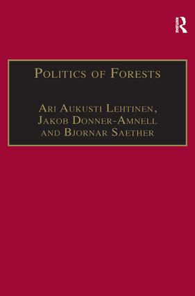 Politics of Forests: Northern Forest-industrial Regimes in the Age of Globalization, 1st Edition (Hardback) book cover