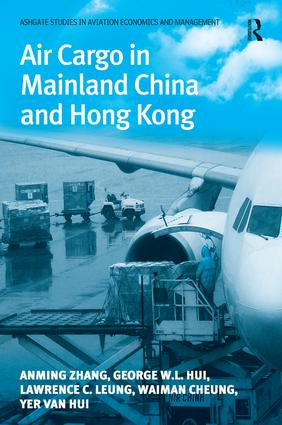 Air Cargo in Mainland China and Hong Kong: 1st Edition (Hardback) book cover