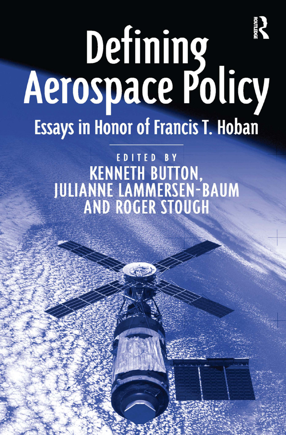 Defining Aerospace Policy: Essays in Honor of Francis T. Hoban, 1st Edition (Hardback) book cover