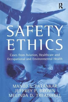 Safety Ethics: Cases from Aviation, Healthcare and Occupational and Environmental Health, 1st Edition (Hardback) book cover