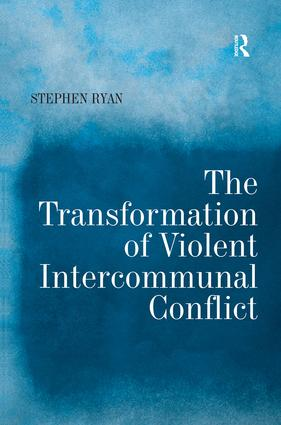 The Transformation of Violent Intercommunal Conflict: 1st Edition (Hardback) book cover