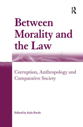 Between Morality and the Law: Corruption, Anthropology and Comparative Society book cover