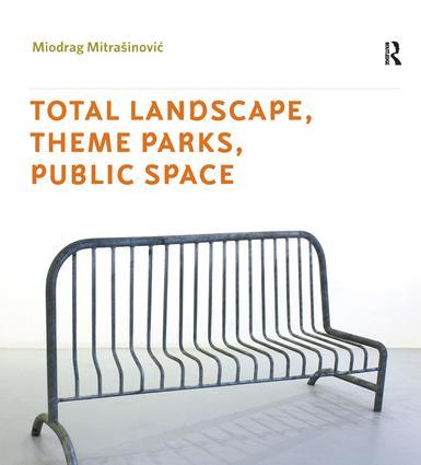 Total Landscape, Theme Parks, Public Space: 1st Edition (Hardback) book cover