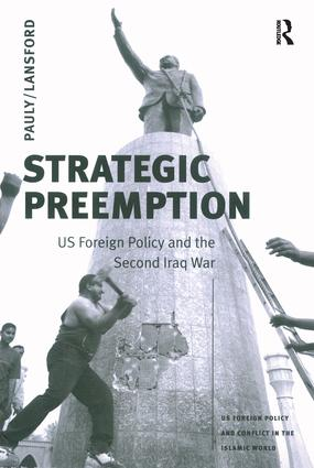 Strategic Preemption: US Foreign Policy and the Second Iraq War, 1st Edition (Paperback) book cover