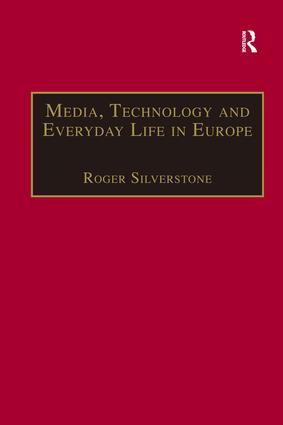 Media, Technology and Everyday Life in Europe: From Information to Communication (Hardback) book cover