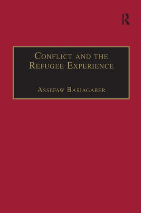 Conflict and the Refugee Experience: Flight, Exile, and Repatriation in the Horn of Africa, 1st Edition (Hardback) book cover