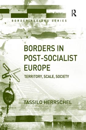Borders in Post-Socialist Europe: Territory, Scale, Society book cover