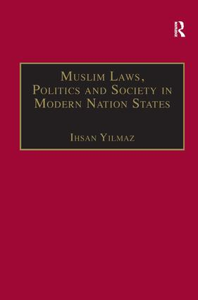 Muslim Laws, Politics and Society in Modern Nation States: Dynamic Legal Pluralisms in England, Turkey and Pakistan, 1st Edition (Paperback) book cover